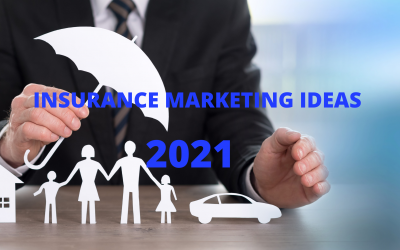 INSURANCE MARKETING IDEAS FOR 2021